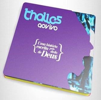 Thalles - Uma História Escrita Pelo Dedo de Deus - 2011